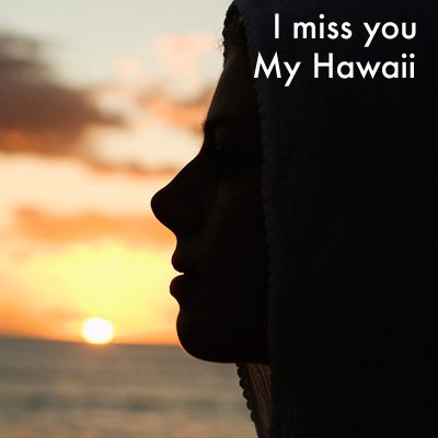 I Miss You My Hawaii