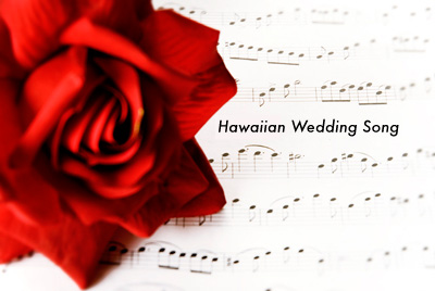 Hawaiian Wedding Song on Hawaiian Wedding Song